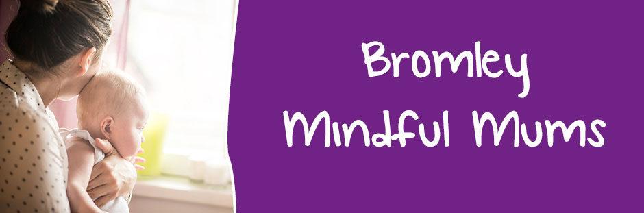 Bromley Mindful Mums